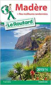 Guide du Routard Madère 2015-16
