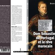 livre «Dom Sebastien de Portugal et le rêve marocain», de Bruno LEAL