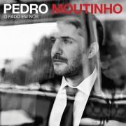 Pedro Moutinho, album : O fado em nós