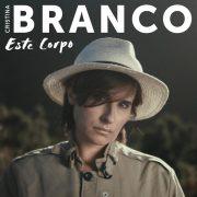 Cristina Branco, Nouvel album ESTE CORPO