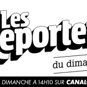 Les Reporters du dimanche sur CANAL +