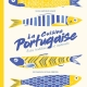 La cuisine portugaise : Entre tradition et modernité