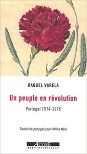 Un peuple en révolution, Portugal 1974-1975, un livre de Raquel Varela