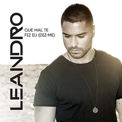 Leandro, nouvelle version 2019 du tube «Que mal te fis eu (Dis-me)»