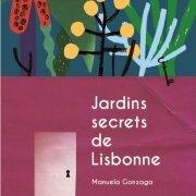Jardins secrets de Lisbonne De Manuela Gonzaga
